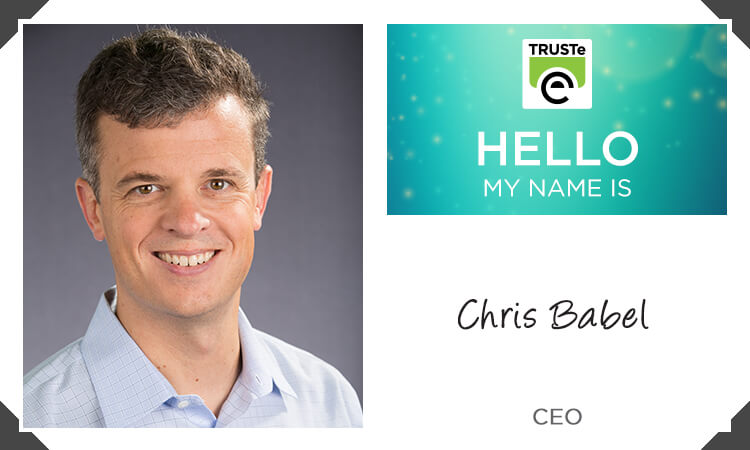 Meet Chris Babel, CEO of TRUSTe.